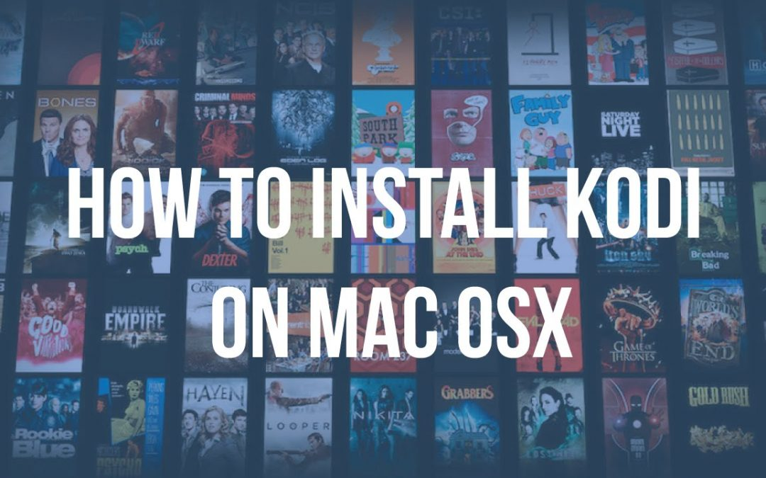 How to Install Kodi on Mac? [Updated 2020]