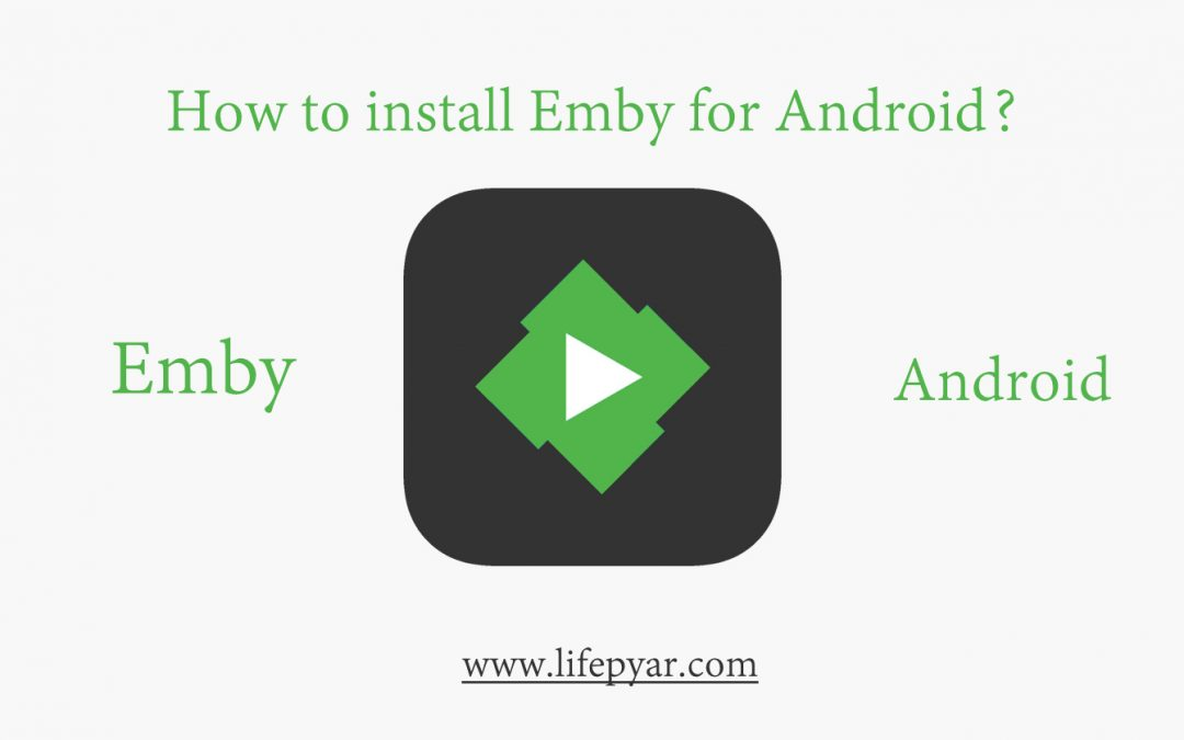 How to Install Emby for Android? [2019]