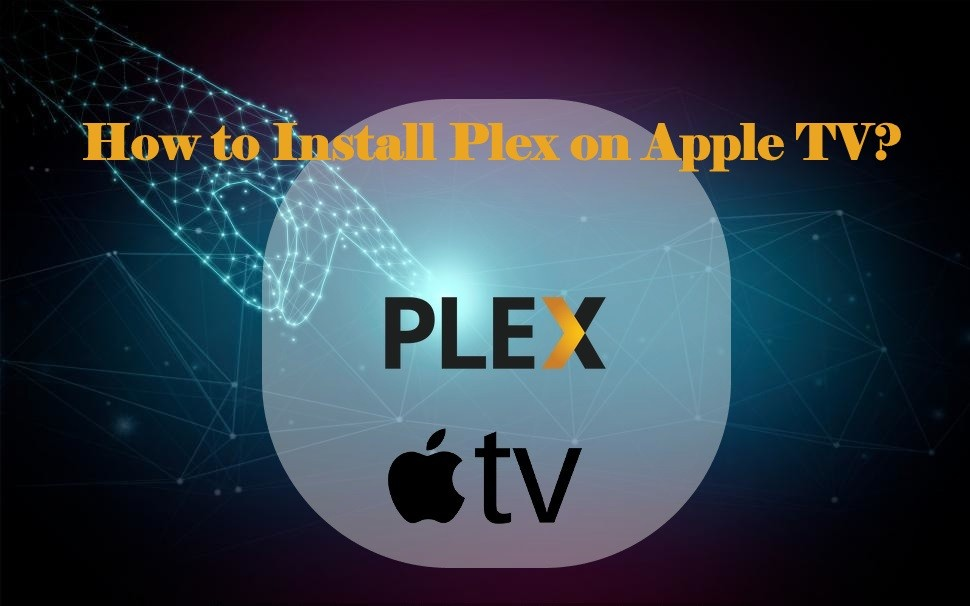 How to install Plex on Apple TV [2020]