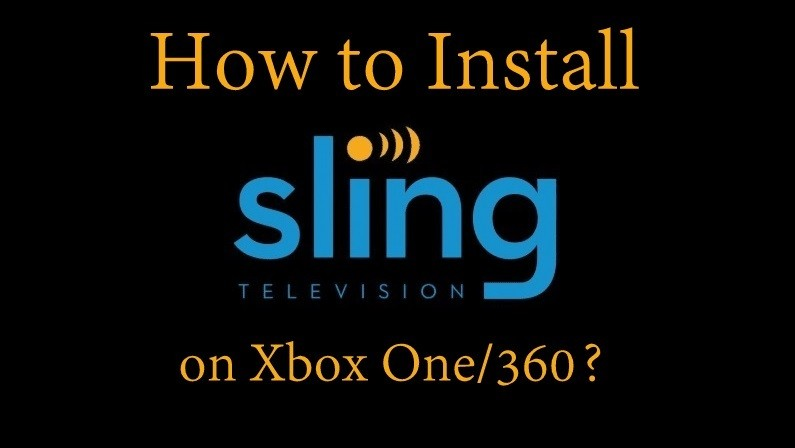 How to install Sling TV on Xbox One? [2020]