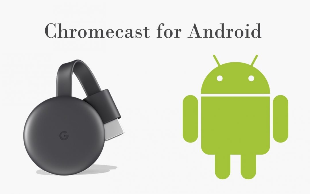 Chromecast for Android | How to set up & cast using Android