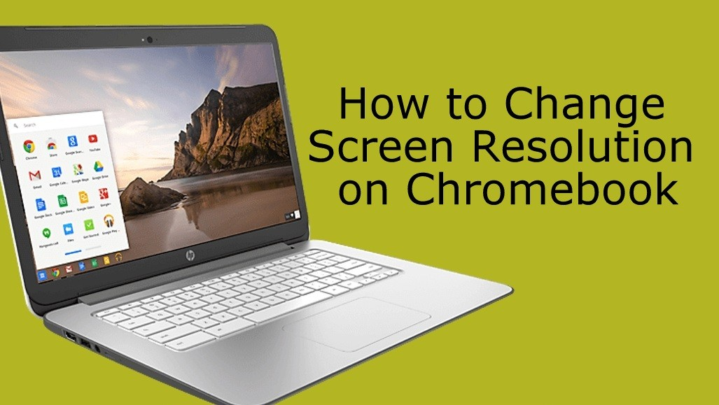 How to Change Screen Resolution on Chromebook [2021]