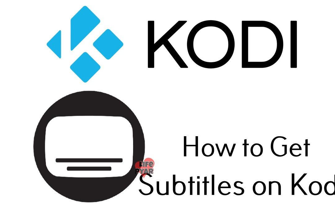 How to Get Subtitles on Kodi? [Complete Guide 2020]
